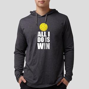All I Do Is Win Pickleball Long Sleeve T-Shirt