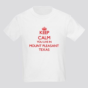 Keep calm you live in Mount Pleasant Texas T-Shirt