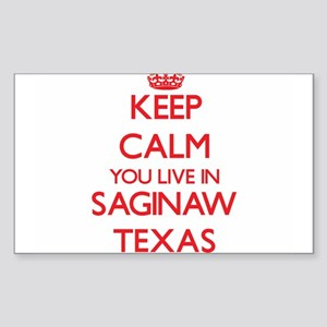 Keep calm you live in Saginaw Texas Sticker