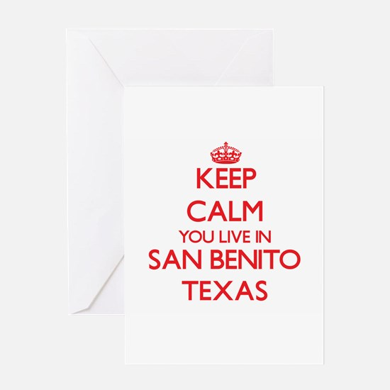 Keep calm you live in San Benito Te Greeting Cards