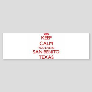Keep calm you live in San Benito Te Bumper Sticker