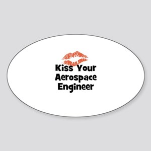 Kiss Your Aerospace Engineer Oval Sticker