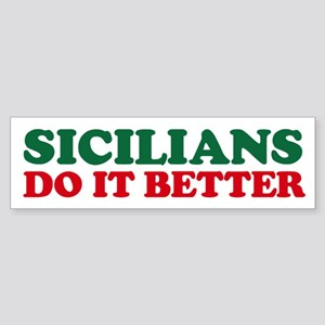 Sicilians Do It Better Bumper Sticker