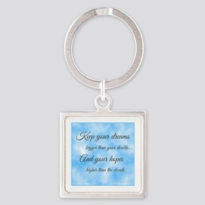 Keep Your Dreams... Square Keychain