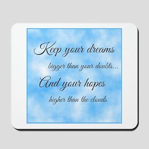 Keep Your Dreams... Mousepad