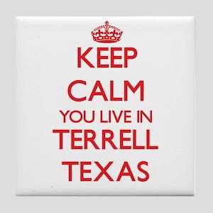 Keep calm you live in Terrell Texas Tile Coaster
