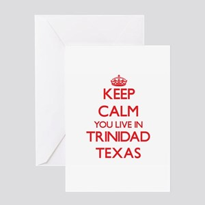 Keep calm you live in Trinidad Texa Greeting Cards
