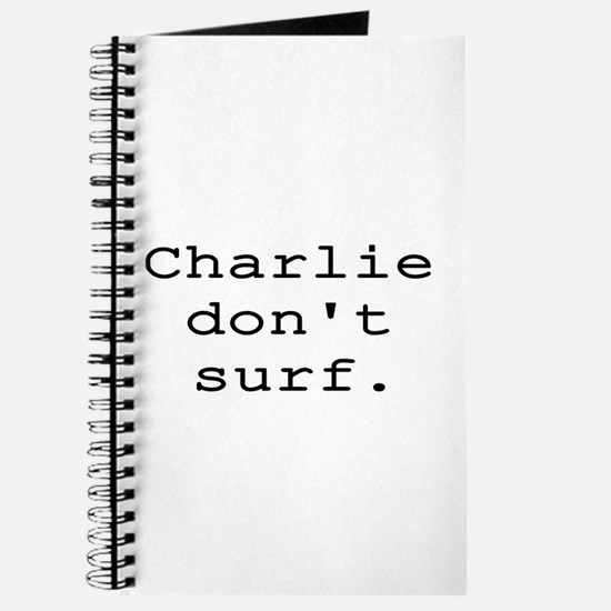 CHARLIE DON'T SURF Journal