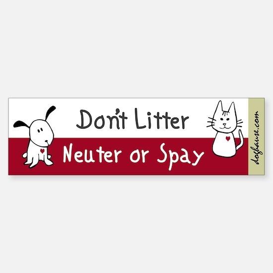 Don't Litter Neuter or Spay Bumper Bumper Bumper Sticker