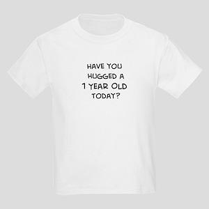 Hugged a 1 Year Old Kids Light T-Shirt