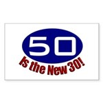 50 is the New 30 Rectangle Sticker