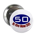 50 is the New 30 Button
