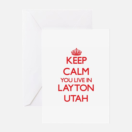 Keep calm you live in Layton Utah Greeting Cards
