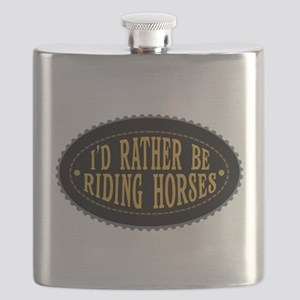 I'd Rather Be Riding Horses Flask