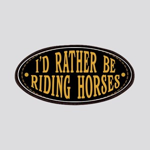 I'd Rather Be Riding Horses Patch