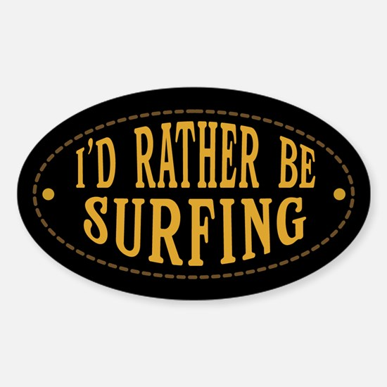 I'd Rather Be Surfing Decal