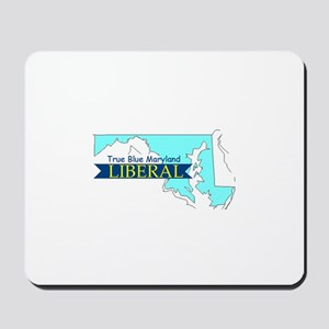 Mousepad for a True Blue Maryland LIBERAL