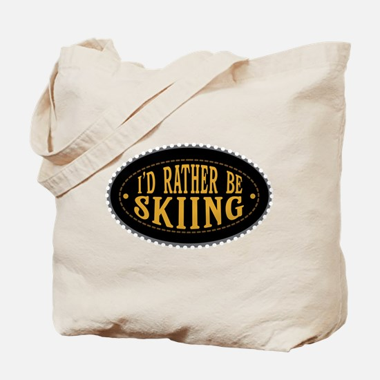 I'd Rather Be Skiing Tote Bag