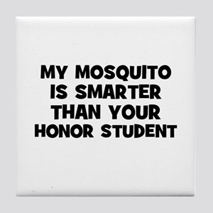 my mosquito is smarter than y Tile Coaster