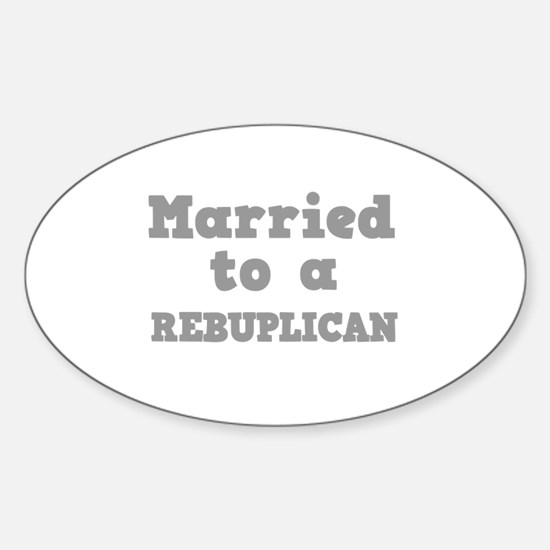 Married to a Republican Oval Decal