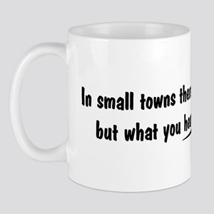 """In small towns..."" Mug"