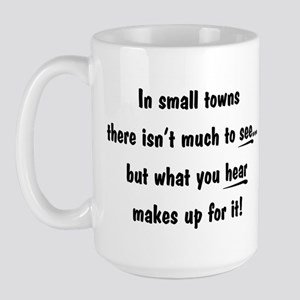 """""""In small towns..."""" Large Mug"""
