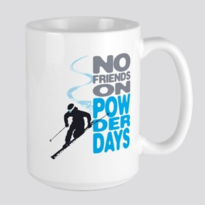 No Friends On Powder Days Mugs