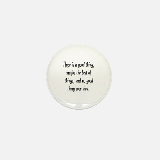 HOPE IS A GOOD THING Mini Button
