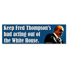 Fred Thompson Bad Acting Bumper Bumper Sticker