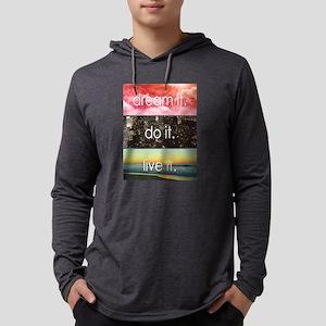 Dream It Do It Live It Long Sleeve T-Shirt