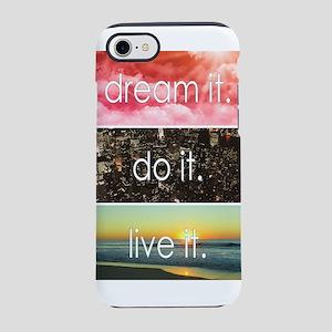 Dream It Do It Live It iPhone 7 Tough Case