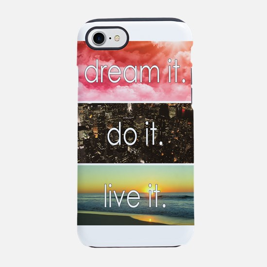 Dream It Do It Live It iPhone 7 Tough Case