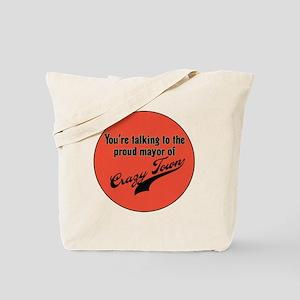 Proud Mayor of Crazy Town Tote Bag