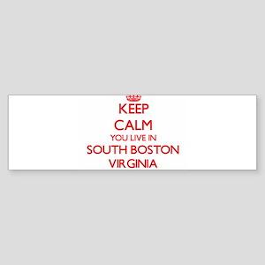 Keep calm you live in South Boston Bumper Sticker