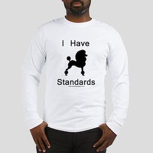 Poodle - I Have Standards Long Sleeve T-Shirt
