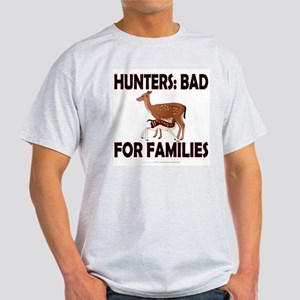 Hunters: Bad for families Light T-Shirt