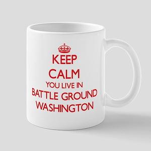 Keep calm you live in Battle Ground Washingto Mugs