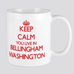 Keep calm you live in Bellingham Washington Mugs