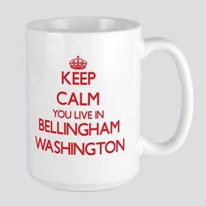 Keep calm you live in Bellingham Washington Mugs