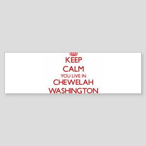 Keep calm you live in Chewelah Wash Bumper Sticker