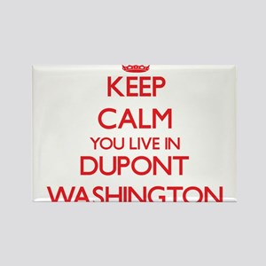 Keep calm you live in Dupont Washington Magnets