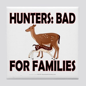 Hunters: Bad for families Tile Coaster