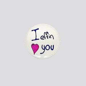 I effin love you Mini Button