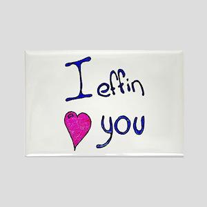 I effin love you Rectangle Magnet