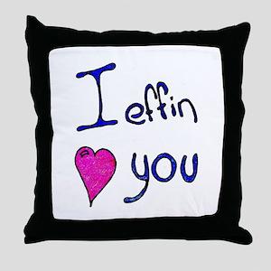 I effin love you Throw Pillow