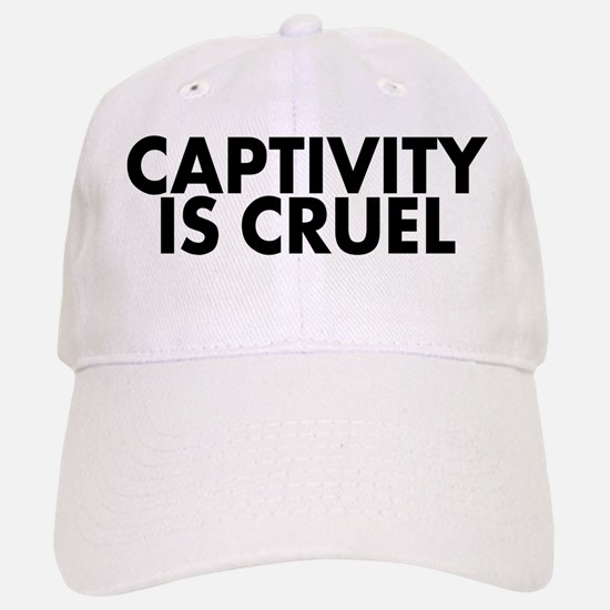 Captivity is cruel - Baseball Baseball Cap
