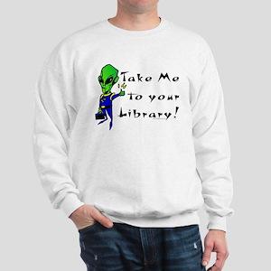 Take Me Sweatshirt