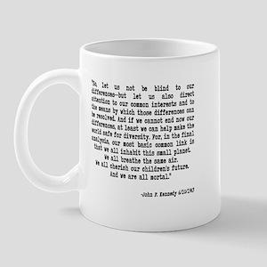 "JFK Quote ""Let us not be blin Mug"