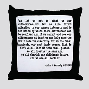 """JFK Quote """"Let us not be blin Throw Pillow"""