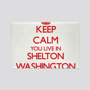 Keep calm you live in Shelton Washington Magnets